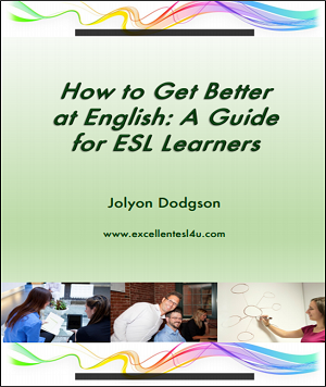 How to Get Better at English: A Guide for ESL Learners by Jolyon Dodgson